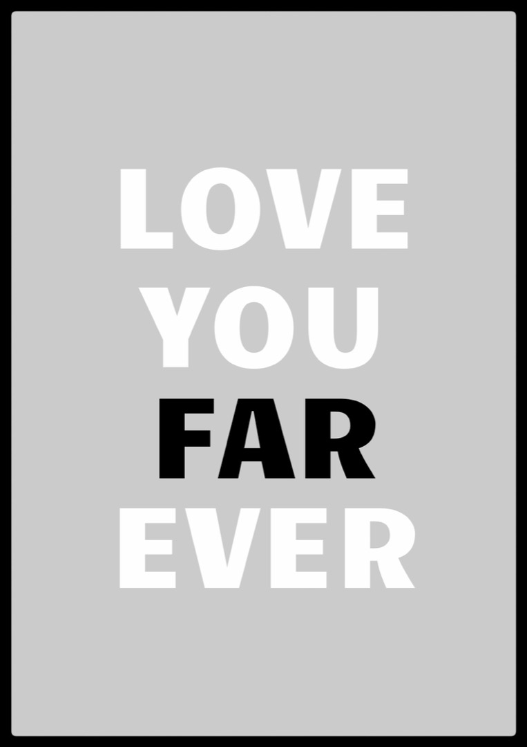 Love you far